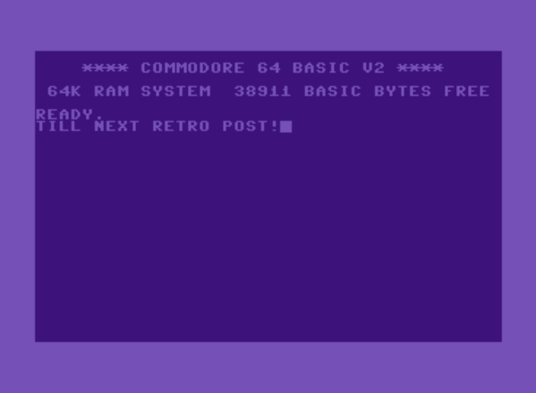 "A Commodore 64 homescreen reading: ""Till next retro post!"""